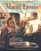 The Illuminated Life of Maud Lewis by Lance Woolaver(1996-01-01)
