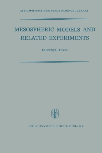 Mesospheric Models and Related Experiments: Proceedings of the Fourth Esrin-Eslab Symposium Held in Frascati, Italy, 6–10 July, 1970 (Astrophysics and Space Science Library)