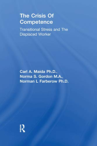 Crisis Of Competence: Transitional..Stress And The Displaced: Transitional Stress & The Displaced Worker (Brunner/Mazel Psychosocial Stress Book 16) (English Edition)