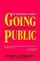 The Entrepreneur's Guide to Going Public