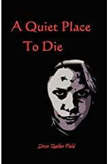 Quiet Place to Die Paperback