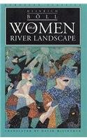 Women in a River Landscape: A Novel in Dialogues and Soliloquies (European Classics)
