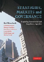 Download Strategies, Markets and Governance: Exploring Commercial and Regulatory Agendas 0521868459