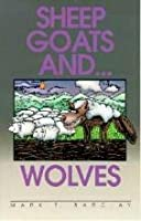Sheep Goats and Wolves