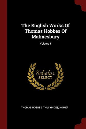 Download The English Works of Thomas Hobbes of Malmesbury; Volume 1 1376349779