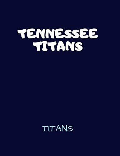 Tennessee Titans - Titans: Football Notebook, Journal, Diary (110 Pages, Lined Paper, 8.5 x 11 size, Soft Glossy Cover), Large Composition Book.
