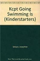 Kcpt Going Swimming Is (Kinderstarters)