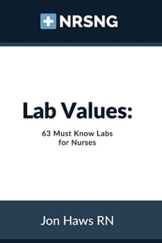 Download Lab Values: 63 Must Know Labs for Nurses 150770478X