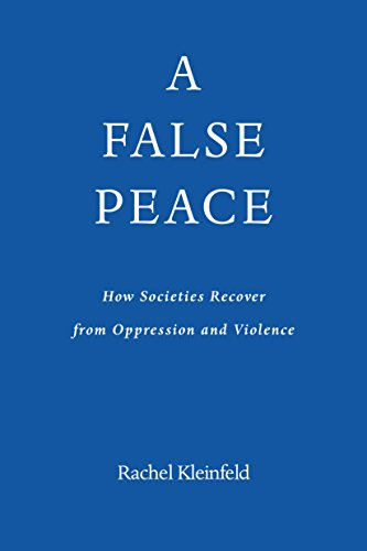 A False Peace: How Societies Recover from Oppression and Violence