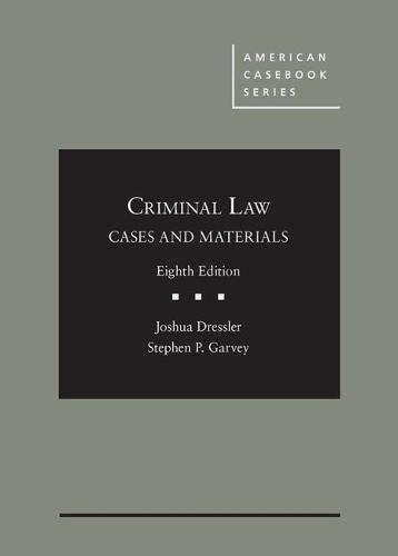 Download Dressler and Garvey's Cases and Materials on Criminal Law - CasebookPlus (American Casebook Series (Multimedia)) 1642427829
