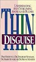The Thin Disguise: Overcoming and Understanding Anorexia and Bulimia (Minirth-Meier Clinic Series)