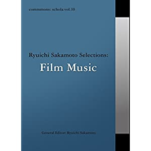 commmons:schola vol.10 Ryuichi Sakamoto Selections:Film Music