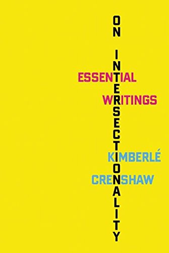 On Intersectionality: Essential Writings