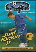 Super Soccer Skills: Just Kickin' It