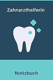 Zahnarzthelferin Notizbuch: Zahnarzt Notizbuch, perfektes Geschenk fuer Zaehne Zahnarzthelferin, Zahnarzt Kief