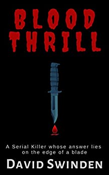 [Swinden, David]のBlood Thrill: The best psychological serial killer thriller you won't want to miss in 2019 (English Edition)