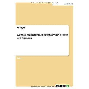 Guerilla Marketing Am Beispiel Von Comme Des Garcons