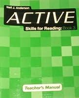 Active Skills for Reading 3: Active Skills for Reading 3: Teacher's Manual Teacher's Manual