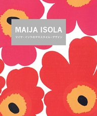 MAIJA ISOLA マイヤ・イソラ marimekkoを輝かせた伝説のデザイナーの詳細を見る