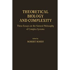 Theoretical Biology and Complexity: Three Essays on the Natural Philosophy of Complex Systems