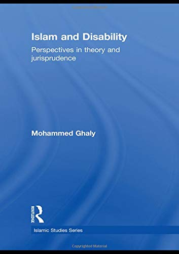 Islam and Disability: Perspectives in Theology and Jurisprudence (Routledge Islamic Studies Series)の詳細を見る