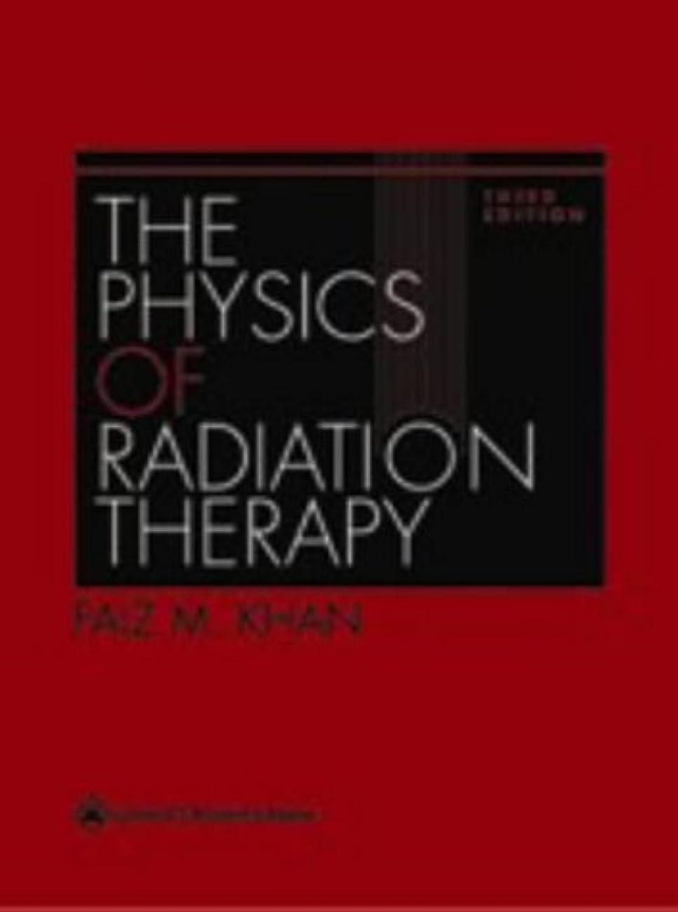 魅惑する投資マーチャンダイジングThe Physics of Radiation Therapy