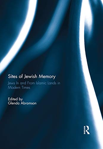 Sites of Jewish Memory: Jews in and From Islamic Lands (English Edition)