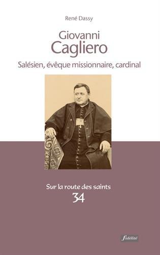 Giovanni Cagliero : Salésien, évêque missionnaire, cardinal (1838-1926)