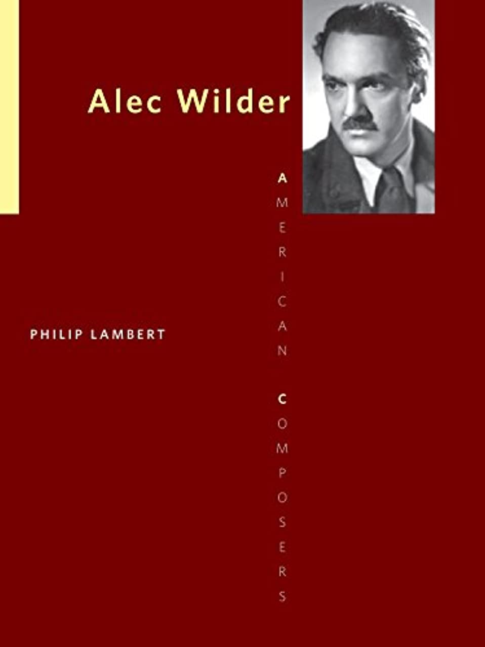 歯痛ダイヤルお世話になったAlec Wilder (American Composers) (English Edition)