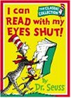 I Can Read with My Eyes Shut! (Dr.Seuss Classic Collection)