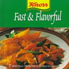 Knorr Fast and Flavorful: For Everyday and Weekends Too