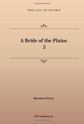 A Bride of the Plains 5 (パブリックドメイン NDL所蔵古書POD)の詳細を見る