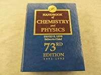 Hdbk of Chemistry & Physics 73rd Edition