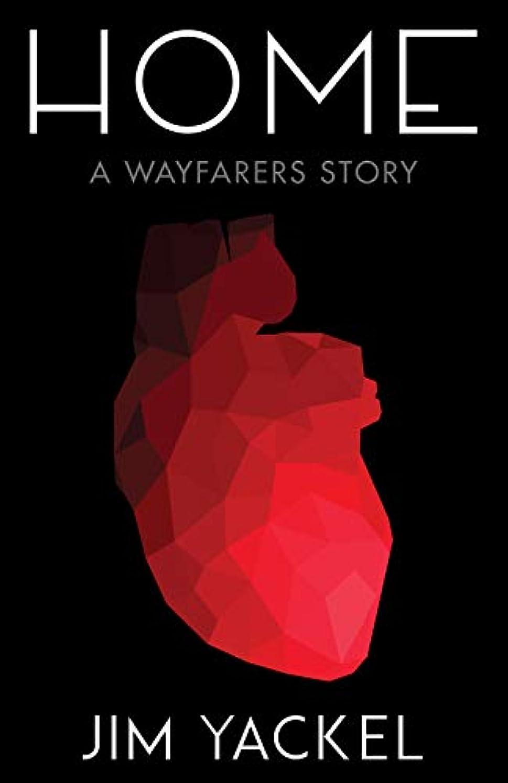 司教骨の折れるゾーンHOME: A Wayfarers Story (English Edition)