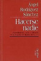 Hacerse nadie : sometimiento, sexo y silencio en la España de finales del siglo XVI