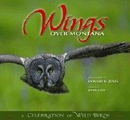 Wings over Montana: A Celebration of Wild Birds