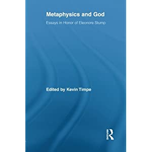 Metaphysics and God: Essays in Honor of Eleonore Stump (Routledge Studies in the Philosophy of Religion)