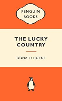 The Lucky Country: Popular Penguins: Popular Penguins by [Horne, Donald]