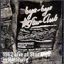 1962 Live at the Star Club in Hamburg