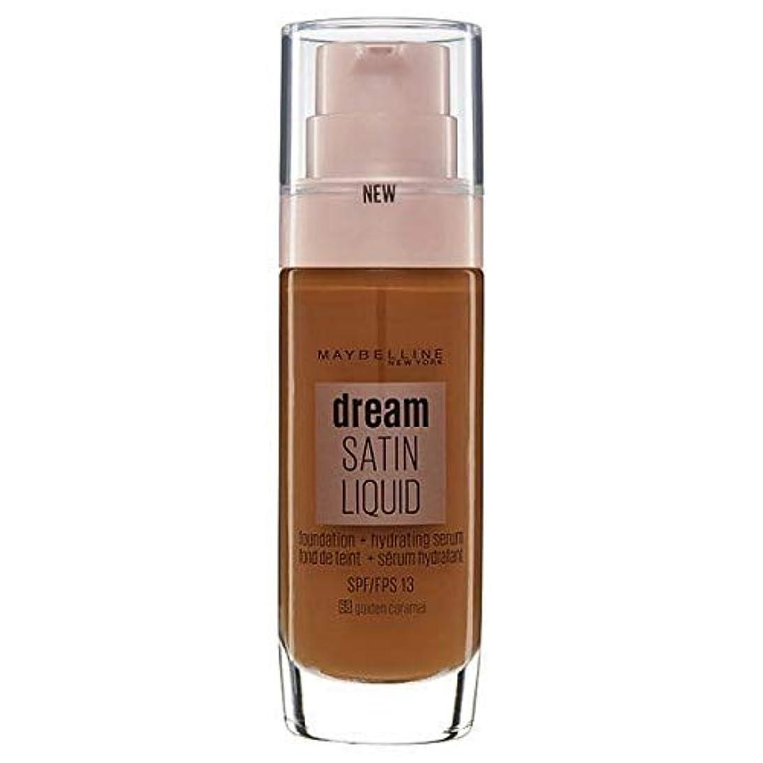 おなかがすいた悩む悪名高い[Maybelline ] メイベリンの夢のサテンリキッドファンデーション黄金キャラメル30ミリリットル - Maybelline Dream Satin Liquid Foundation Golden Caramel...