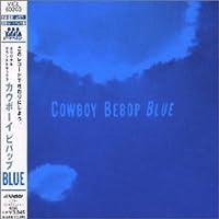 Cowboy Bebop Blue by Various (2006-01-01)