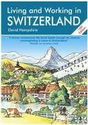 Living And Working in Switzerland: A Survival Handbook (Living & Working)