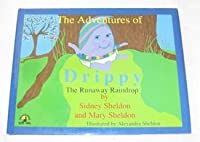 The Adventures of Drippy: The Runaway Raindrop (Aut Sheldon, Mary)