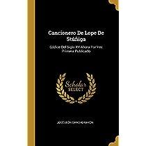 Cancionero De Lope De Stúñiga: Códice Del Siglo XV Ahora Por Vez Primera Publicado