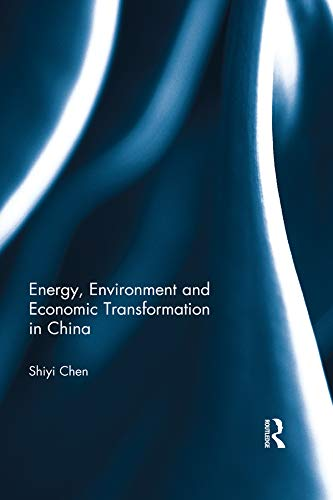 Energy, Environment and Economic Transformation in China (English Edition)