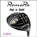 RomaRo ロマロ ドライバー 【Ray α GOLD】 高反発モデル 【RJ-TC Premium Light シャフト】 装着モデル(完成品) (S)