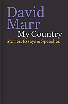 My Country: Stories, Essays & Speeches by [Marr, David]