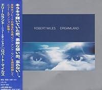 Dreamland by Robert Miles (1999-06-29)