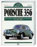 Porsche 356. Das Original: Alle Coupes, Cabriolets, Roadster und Speedster von 1950 - 1965