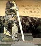 Contemporary Australian Printmaking: An Interpretative History